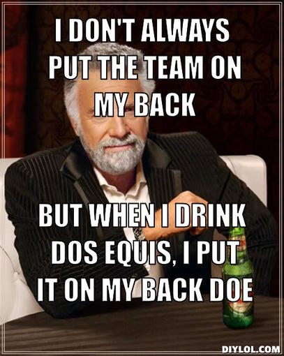 3468133 the most interesting man in the world meme generator i don t always