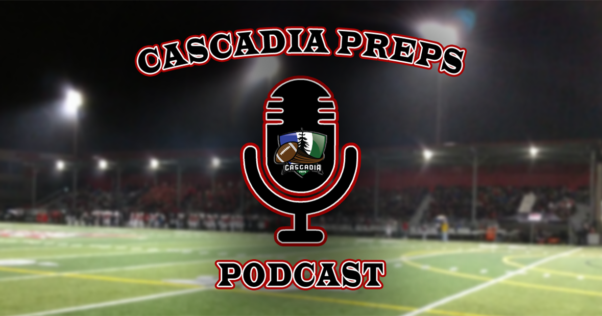 Cascadia Preps Podcast: Brandon Huffman & Clay Millen
