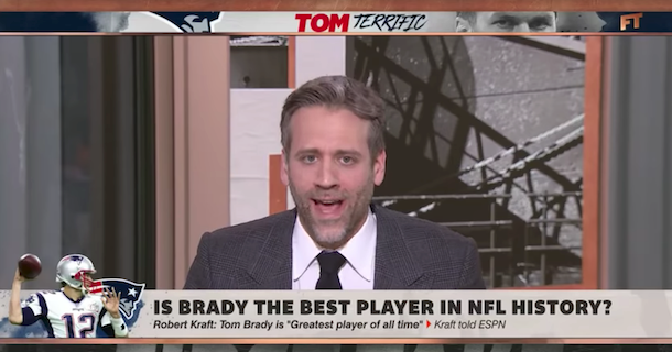 Max Kellerman calls Tom Brady the greatest player of all-time