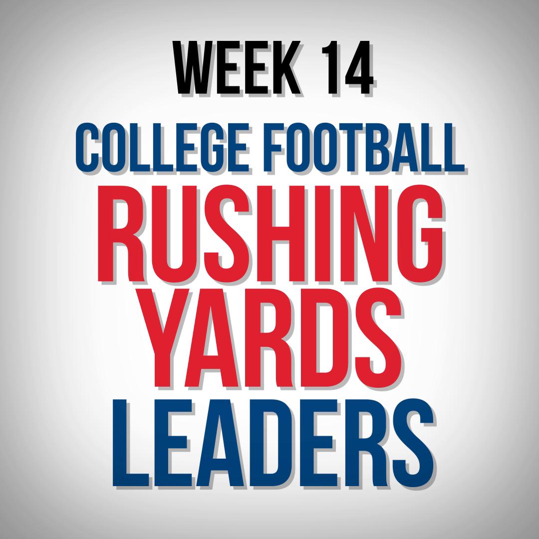 Week 14 College Football Rushing Yards Leader