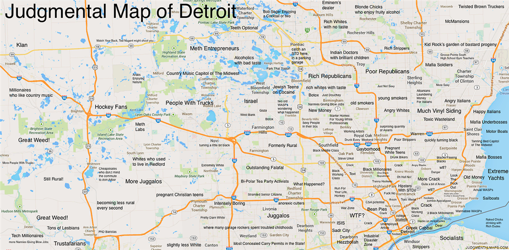Judgmental map of the Detroit area/SE Michigan on detroit mi map, detroit border map, detroit community map, detroit demolition map, detroit on a map, west village detroit map, detroit zip code map, detroit street map printable, detroit real estate map, detroit subdivision map, detroit building map, michigan map, city of detroit lakes mn map, detroit region map, detroit sewer system map, detroit neighborhood map, detroit belle isle island, detroit history map, ann arbor map, detroit suburbs map,